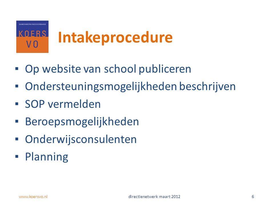 Intakeprocedure ▪Op website van school publiceren ▪Ondersteuningsmogelijkheden beschrijven ▪SOP vermelden ▪Beroepsmogelijkheden ▪Onderwijsconsulenten