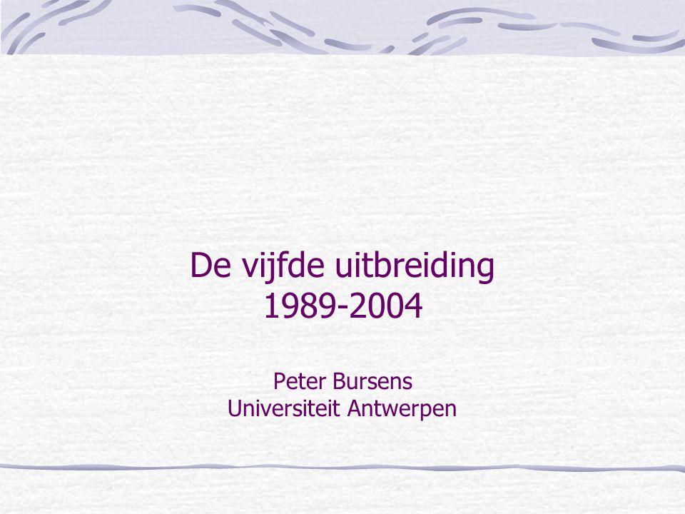 De vijfde uitbreiding 1989-2004 Peter Bursens Universiteit Antwerpen