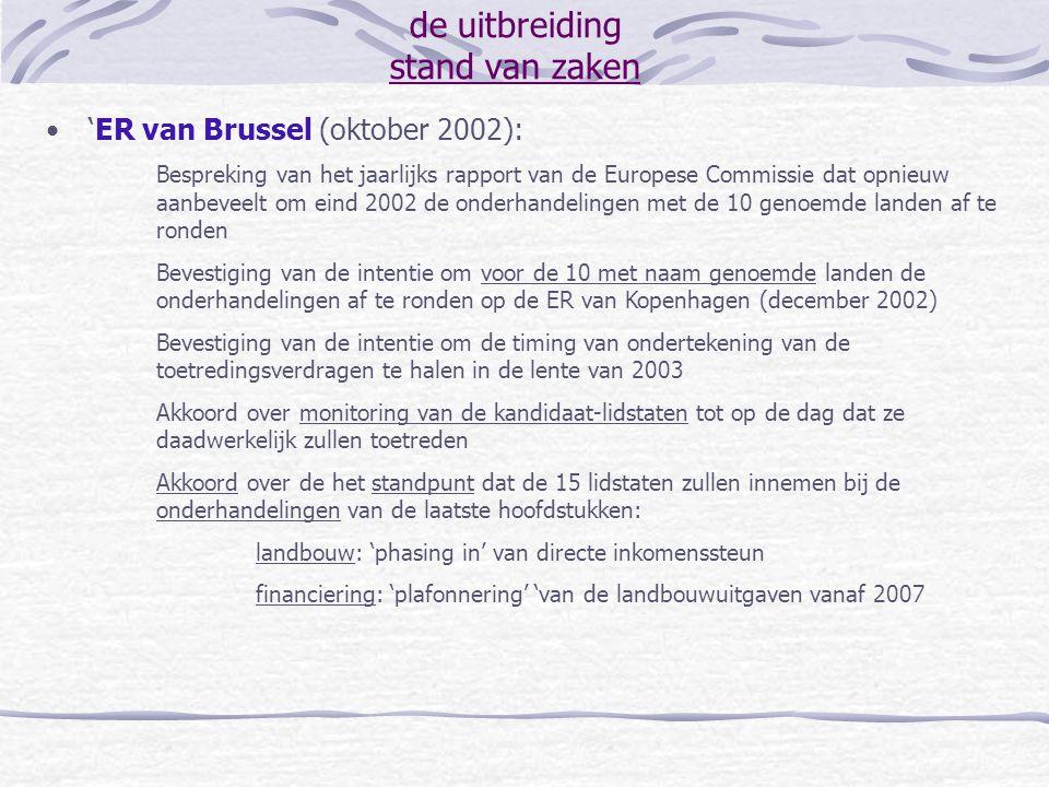 de uitbreiding stand van zaken 'ER van Brussel (oktober 2002): Bespreking van het jaarlijks rapport van de Europese Commissie dat opnieuw aanbeveelt o