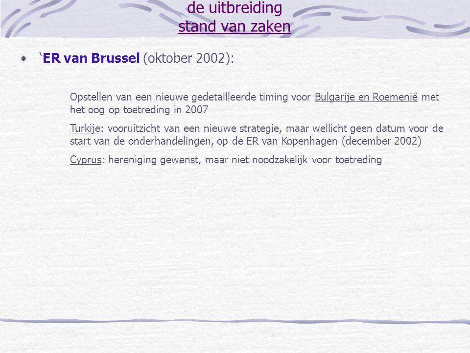 de uitbreiding stand van zaken 'ER van Brussel (oktober 2002): Opstellen van een nieuwe gedetailleerde timing voor Bulgarije en Roemenië met het oog o