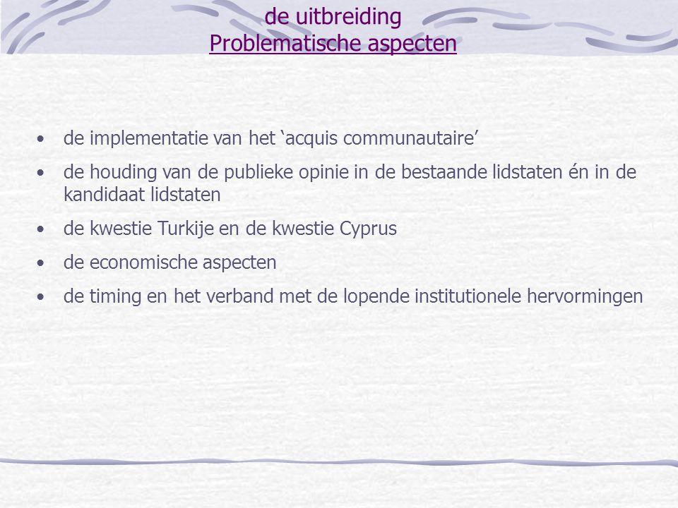 de uitbreiding stand van zaken 'ER van Sevilla (juni 2002): Spaans voorzitterschap heeft de onderhandelingshoofdstukken afgerond zoals voorzien laatste moeilijke hoofdstukken worden aangesneden: landbouw, cohesie en financiën bevestiging van de intentie om voor 10 met naam genoemde landen de onderhandelingen eind 2002 af te ronden bevestiging van de intentie om de timing van ondertekening van de toetredingsverdragen te halen in de lente van 2003 opstellen van een nieuwe timing voor Bulgarije en Roemenië en toezegging van extra pre-toetredingssteun Cyprus: hereniging gewenst, maar niet noodzakelijk voor toetreding Turkije: vooruitzicht van een nieuwe strategie op de ER van Kopenhagen (december 2002)