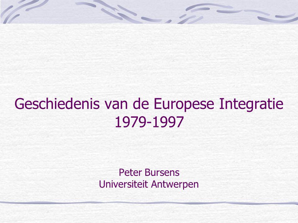 Geschiedenis van de Europese Integratie 1979-1997 Peter Bursens Universiteit Antwerpen