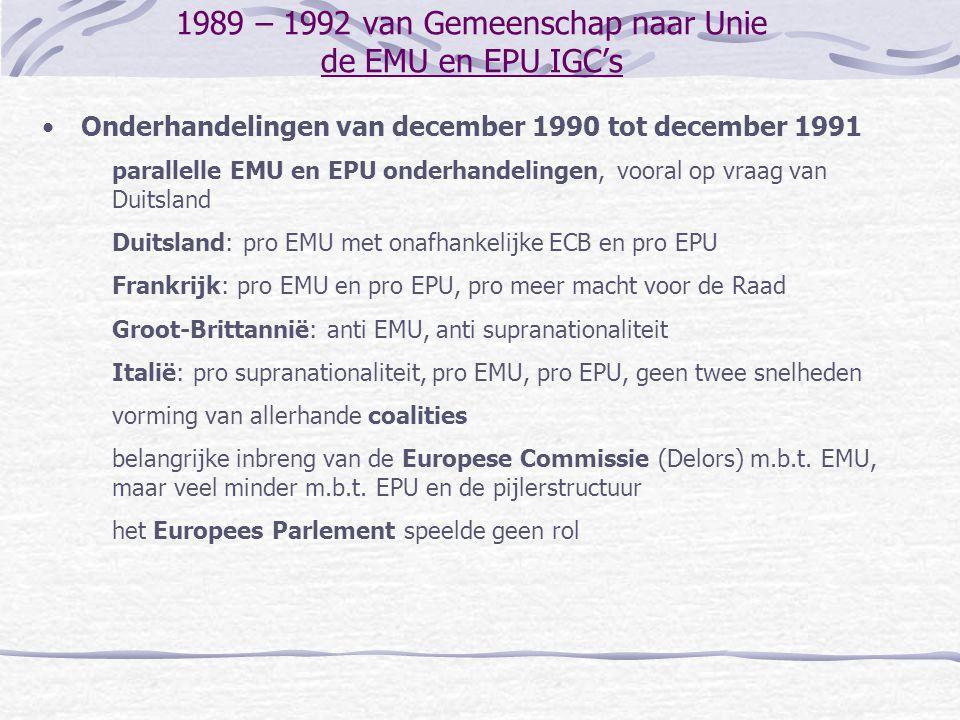 1989 – 1992 van Gemeenschap naar Unie de EMU en EPU IGC's Onderhandelingen van december 1990 tot december 1991 parallelle EMU en EPU onderhandelingen,