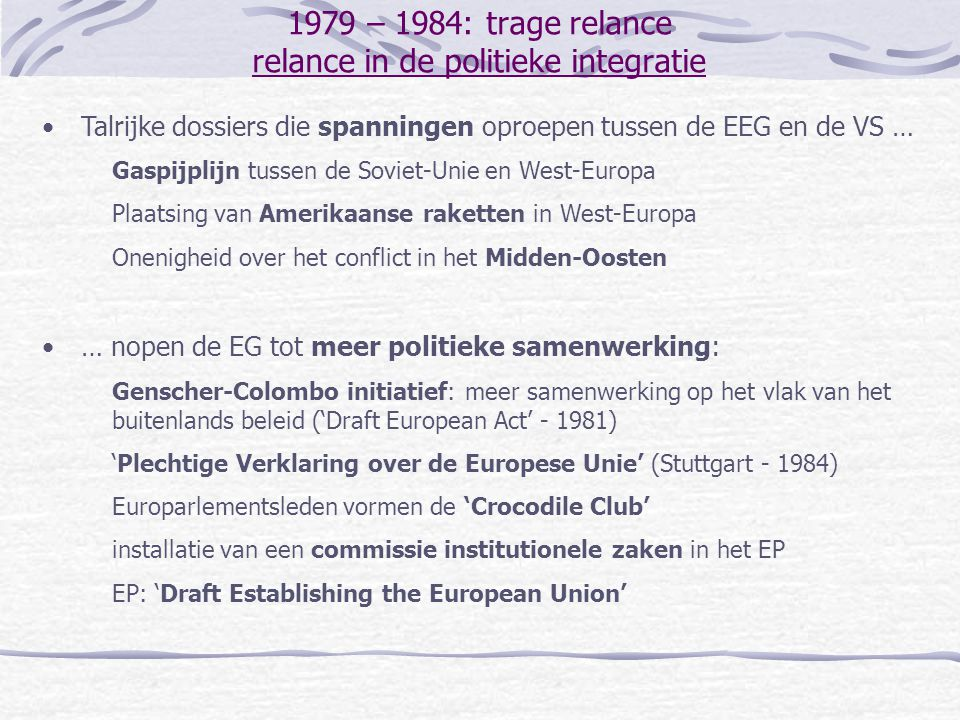 1985-1988: naar de interne markt derde uitbreiding Onderhandelingen vanaf 1978 (Portugal) en 1979 (Spanje) Hulp van de EG om Portugal klaar te stomen Probleemgebieden: textiel, landbouw, visserij, vrij verkeer van werknemers, aanpassing van de administratieve structuren Toetreding lang tegengehouden door Franse bezorgdheid inzake landbouw Persoonlijke inzet van Soares en Gonzales Top van Fontainebleau (1984): groen licht voor de toetreding Delors (nieuwe voorzitter van de Europese Commissie) ruimt de laatste (landbouw)obstakels op (1985): de financiering van de 'Geïntegreerde Mediterrane Programma's' Portugal en Spanje worden lid op 1 januari 1986 Neveneffect: hernieuwd vertrouwen in het integratieproces