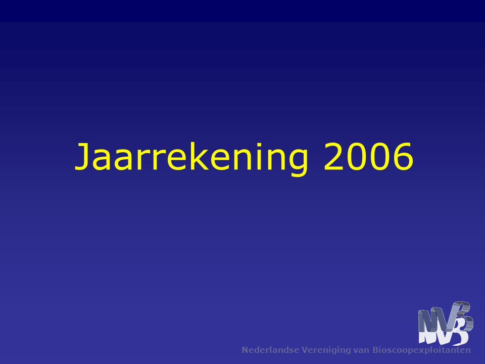 Jaarrekening 2006 Nederlandse Vereniging van Bioscoopexploitanten