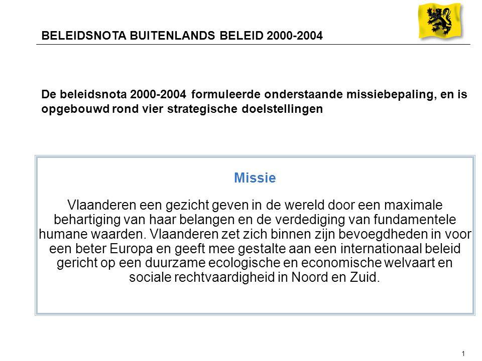 1 Missie Vlaanderen een gezicht geven in de wereld door een maximale behartiging van haar belangen en de verdediging van fundamentele humane waarden.