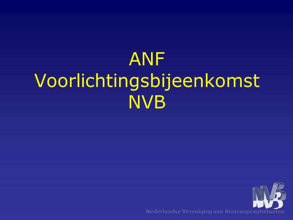 Nederlandse Vereniging van Bioscoopexploitanten ANF Voorlichtingsbijeenkomst NVB