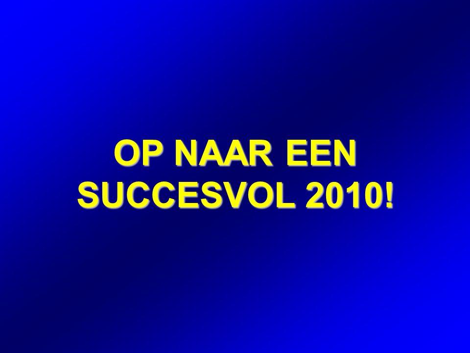 OP NAAR EEN SUCCESVOL 2010!
