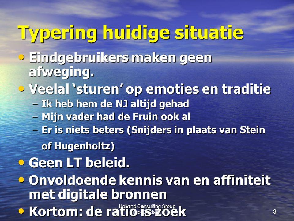 Holland Consulting Group Leo Kerklaan 3 Typering huidige situatie Eindgebruikers maken geen afweging.