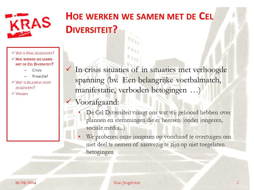 19/09/2014 2Kras Jeugdwerk In crisis situaties of in situaties met verhoogde spanning (bv.