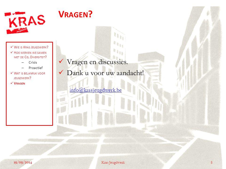 19/09/2014 8Kras Jeugdwerk Vragen en discussies. Dank u voor uw aandacht.