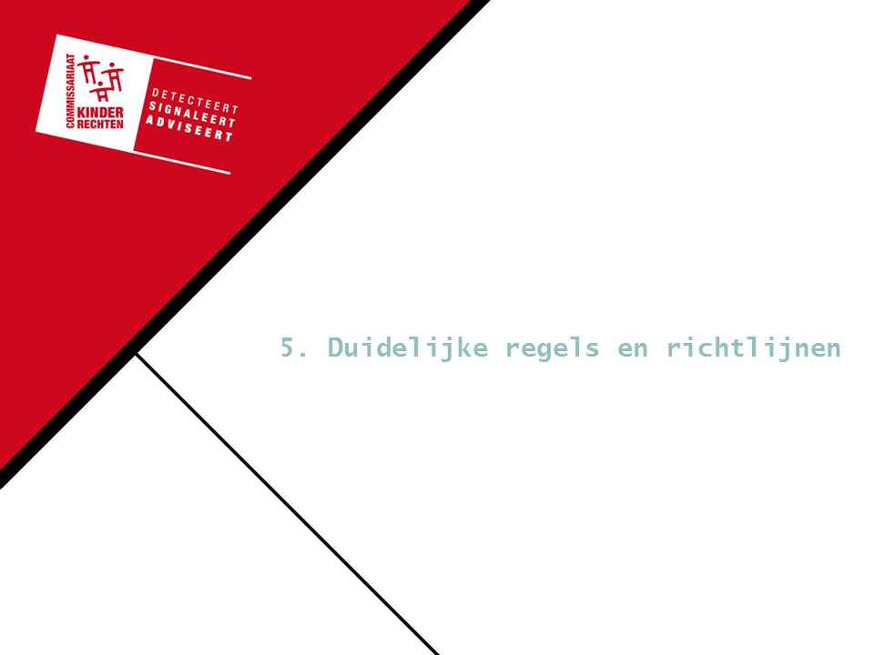 5. Duidelijke regels en richtlijnen