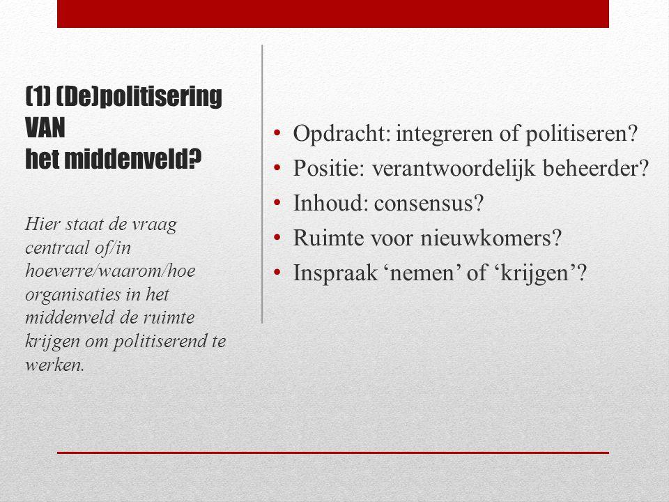 (1) (De)politisering VAN het middenveld.
