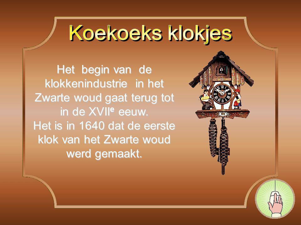 Het begin van de klokkenindustrie in het Zwarte woud gaat terug tot in de XVII e eeuw.