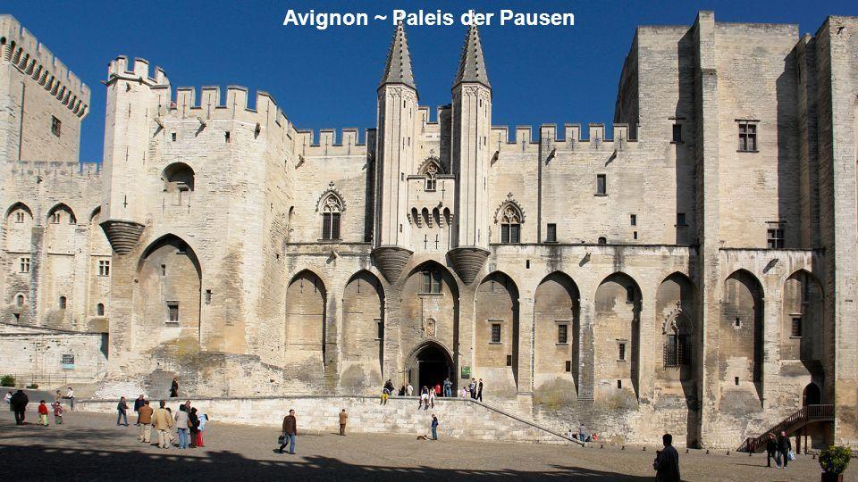 Avignon ~ Paleis der Pausen