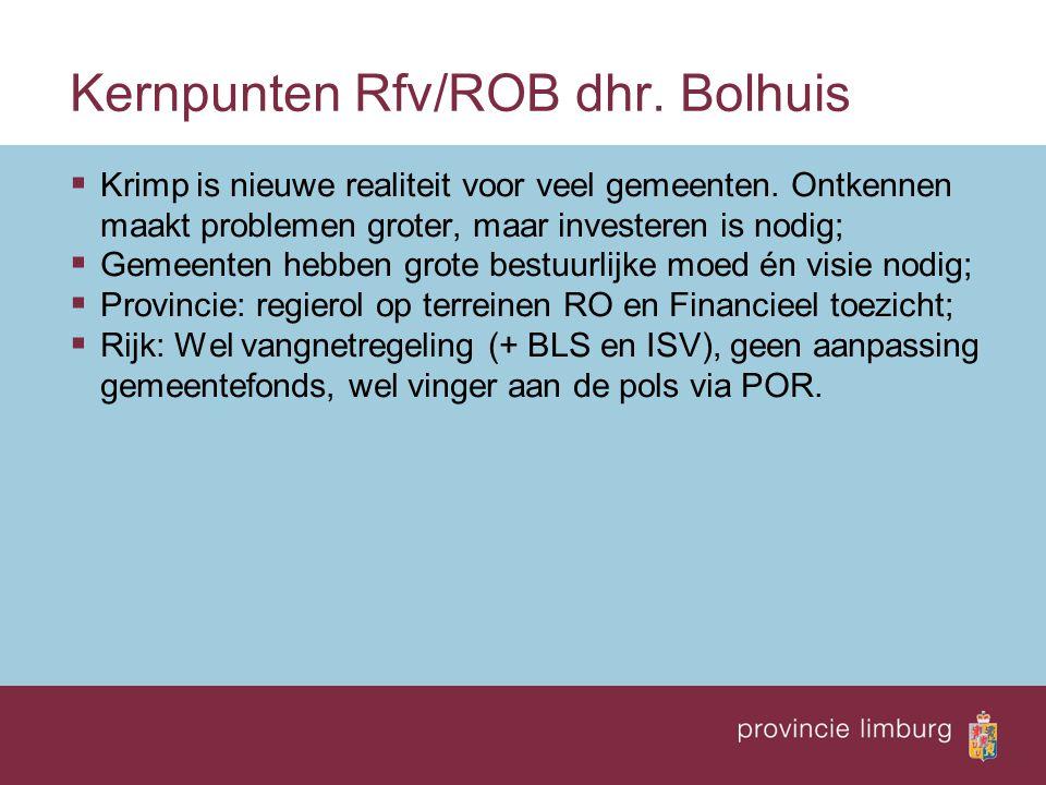Kernpunten Rfv/ROB dhr. Bolhuis  Krimp is nieuwe realiteit voor veel gemeenten.