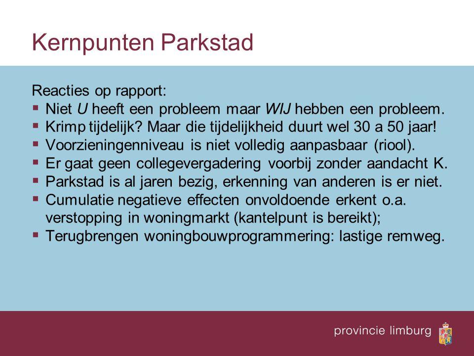 Kernpunten Parkstad Reacties op rapport:  Niet U heeft een probleem maar WIJ hebben een probleem.