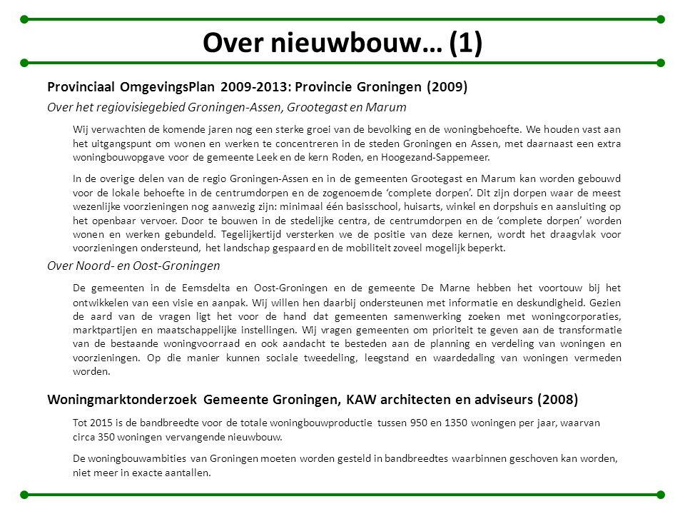 Over nieuwbouw… (1) Provinciaal OmgevingsPlan 2009-2013: Provincie Groningen (2009) Over het regiovisiegebied Groningen-Assen, Grootegast en Marum Wij