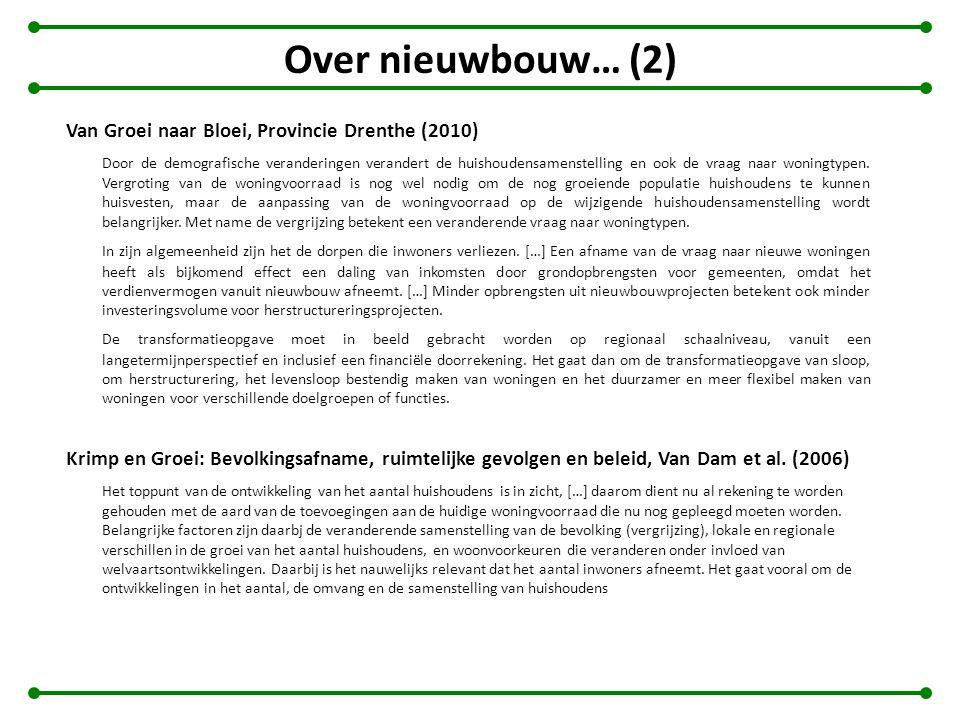 Over nieuwbouw… (2) Van Groei naar Bloei, Provincie Drenthe (2010) Door de demografische veranderingen verandert de huishoudensamenstelling en ook de