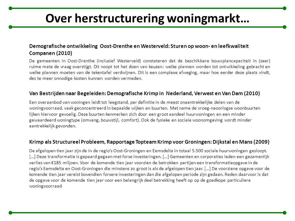 Over herstructurering woningmarkt… Demografische ontwikkeling Oost-Drenthe en Westerveld: Sturen op woon- en leefkwaliteit Companen (2010) De gemeente