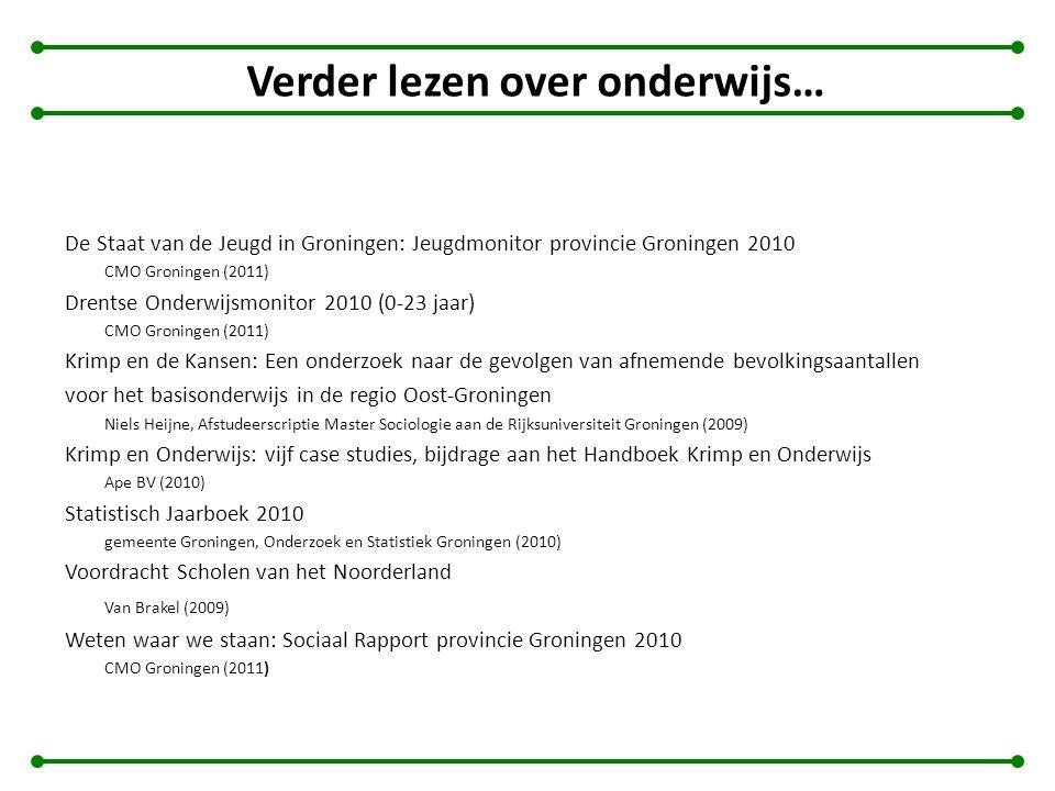 Verder lezen over onderwijs… De Staat van de Jeugd in Groningen: Jeugdmonitor provincie Groningen 2010 CMO Groningen (2011) Drentse Onderwijsmonitor 2