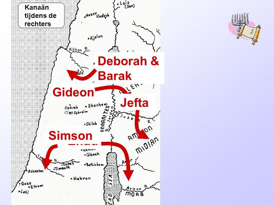 Rechters Kanaän tijdens de rechters Deborah & Barak Gideon Jefta Ehud Simson