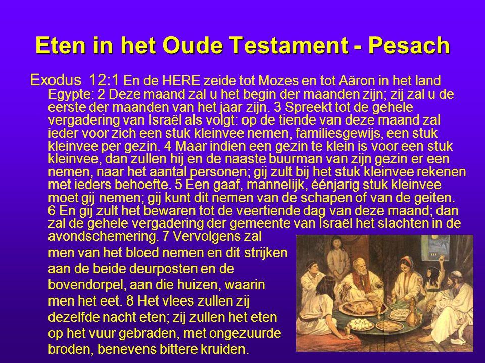 Eten in het Oude Testament - Pesach Exodus 12:1 En de HERE zeide tot Mozes en tot Aäron in het land Egypte: 2 Deze maand zal u het begin der maanden z