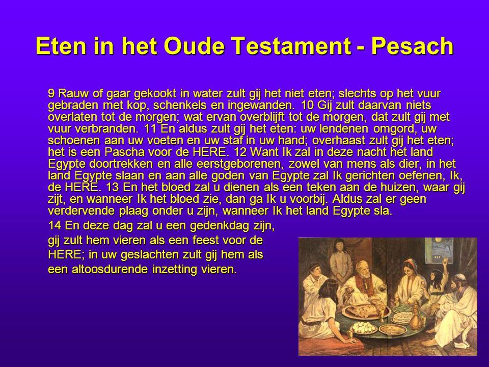 Eten in het Oude Testament - Pesach 9 Rauw of gaar gekookt in water zult gij het niet eten; slechts op het vuur gebraden met kop, schenkels en ingewan