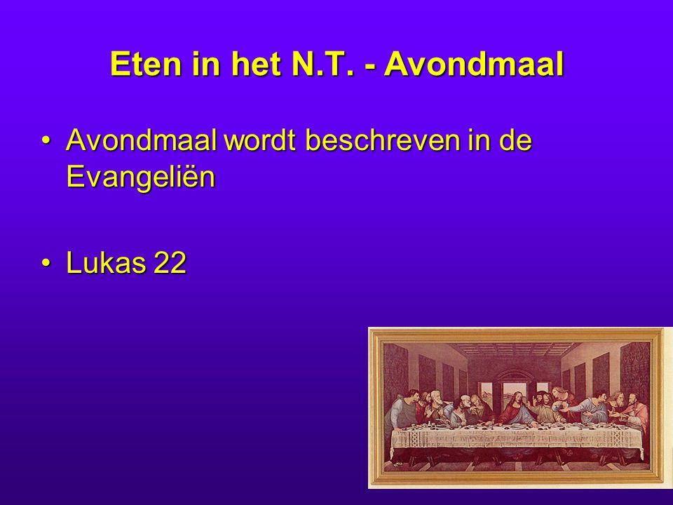 Eten in het N.T. - Avondmaal Avondmaal wordt beschreven in de EvangeliënAvondmaal wordt beschreven in de Evangeliën Lukas 22Lukas 22