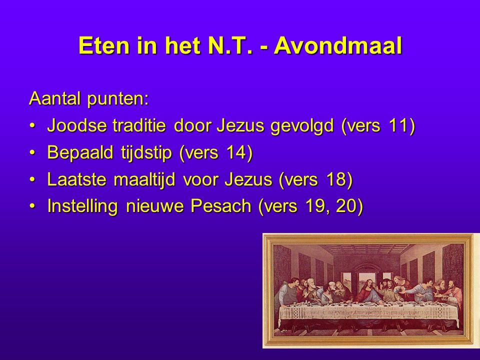 Eten in het N.T. - Avondmaal Aantal punten: Joodse traditie door Jezus gevolgd (vers 11)Joodse traditie door Jezus gevolgd (vers 11) Bepaald tijdstip