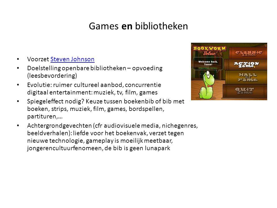 Games en bibliotheken Voorzet Steven JohnsonSteven Johnson Doelstelling openbare bibliotheken – opvoeding (leesbevordering) Evolutie: ruimer cultureel