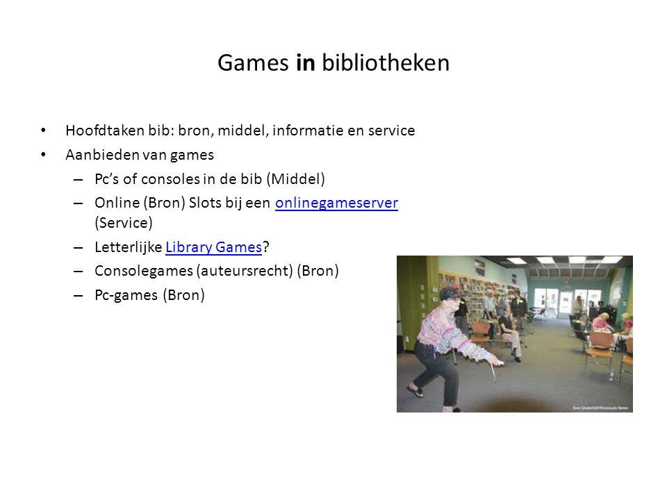 Games in bibliotheken Hoofdtaken bib: bron, middel, informatie en service Aanbieden van games – Pc's of consoles in de bib (Middel) – Online (Bron) Sl