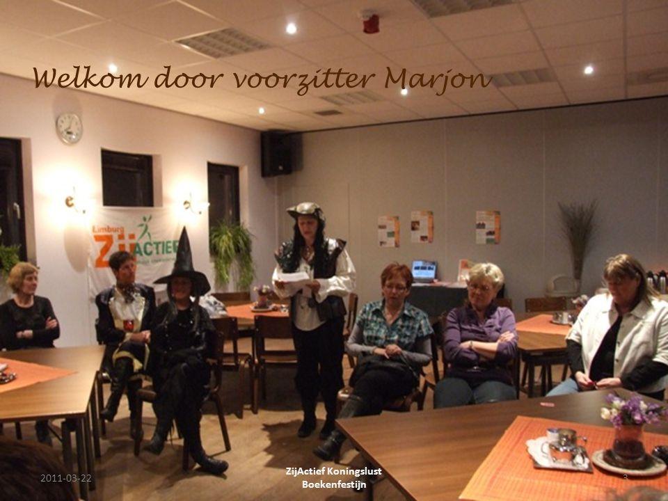 Welkom door voorzitter Marjon 2011-03-223 ZijActief Koningslust Boekenfestijn