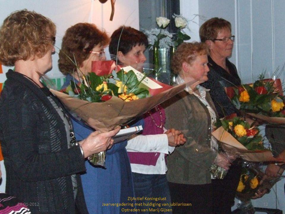 24-01-201212 ZijActief Koningslust Jaarvergadering met huldiging van jubilarissen Optreden van Marij Gijsen