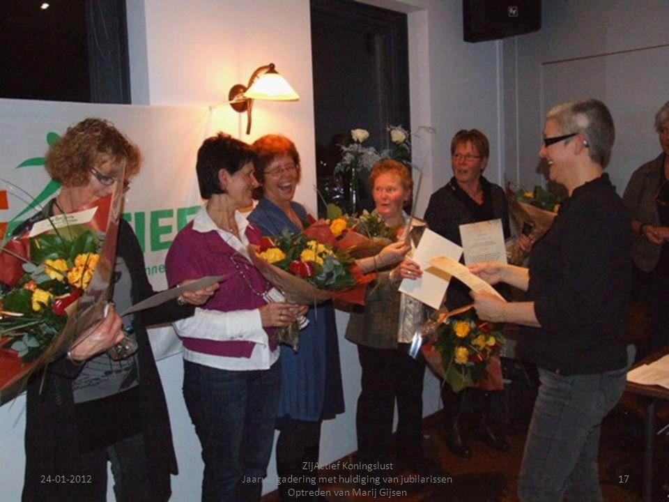 24-01-201217 ZijActief Koningslust Jaarvergadering met huldiging van jubilarissen Optreden van Marij Gijsen