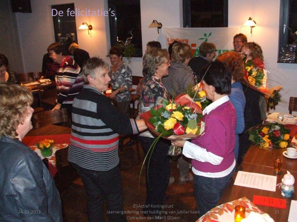 24-01-201221 ZijActief Koningslust Jaarvergadering met huldiging van jubilarissen Optreden van Marij Gijsen De felicitatie's