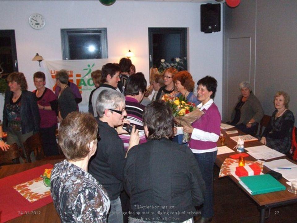 24-01-201222 ZijActief Koningslust Jaarvergadering met huldiging van jubilarissen Optreden van Marij Gijsen