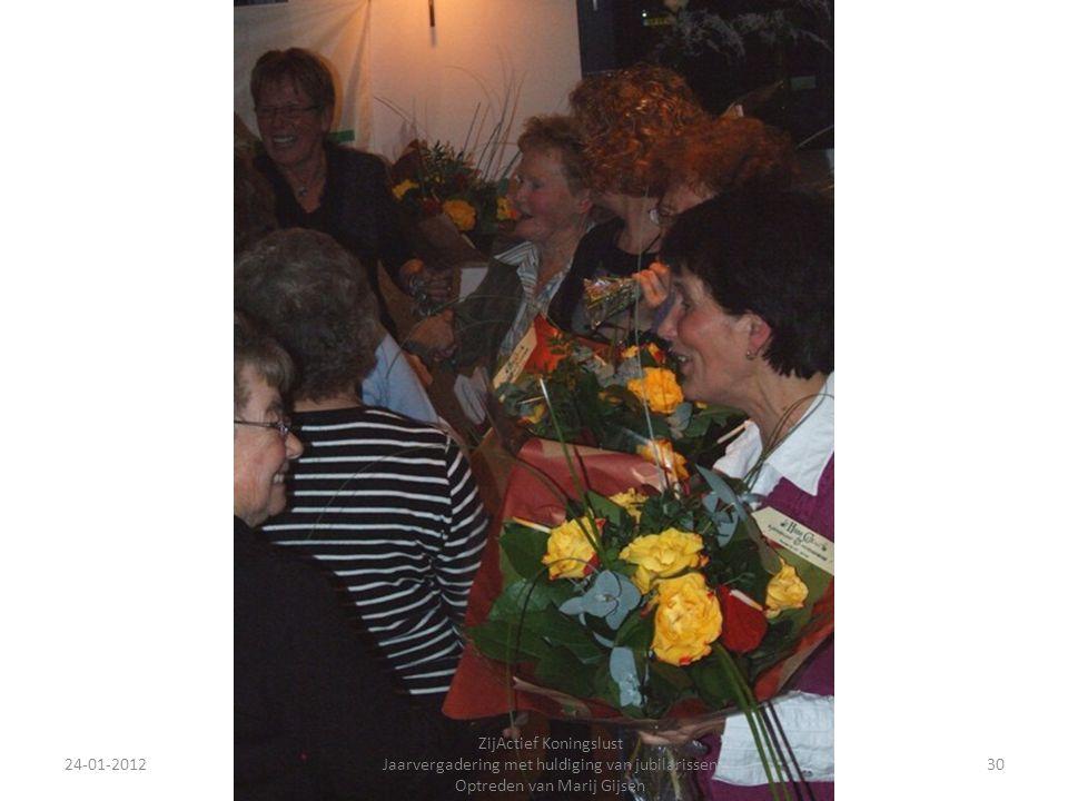 24-01-201230 ZijActief Koningslust Jaarvergadering met huldiging van jubilarissen Optreden van Marij Gijsen