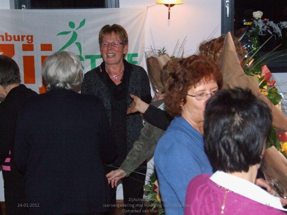 24-01-201234 ZijActief Koningslust Jaarvergadering met huldiging van jubilarissen Optreden van Marij Gijsen