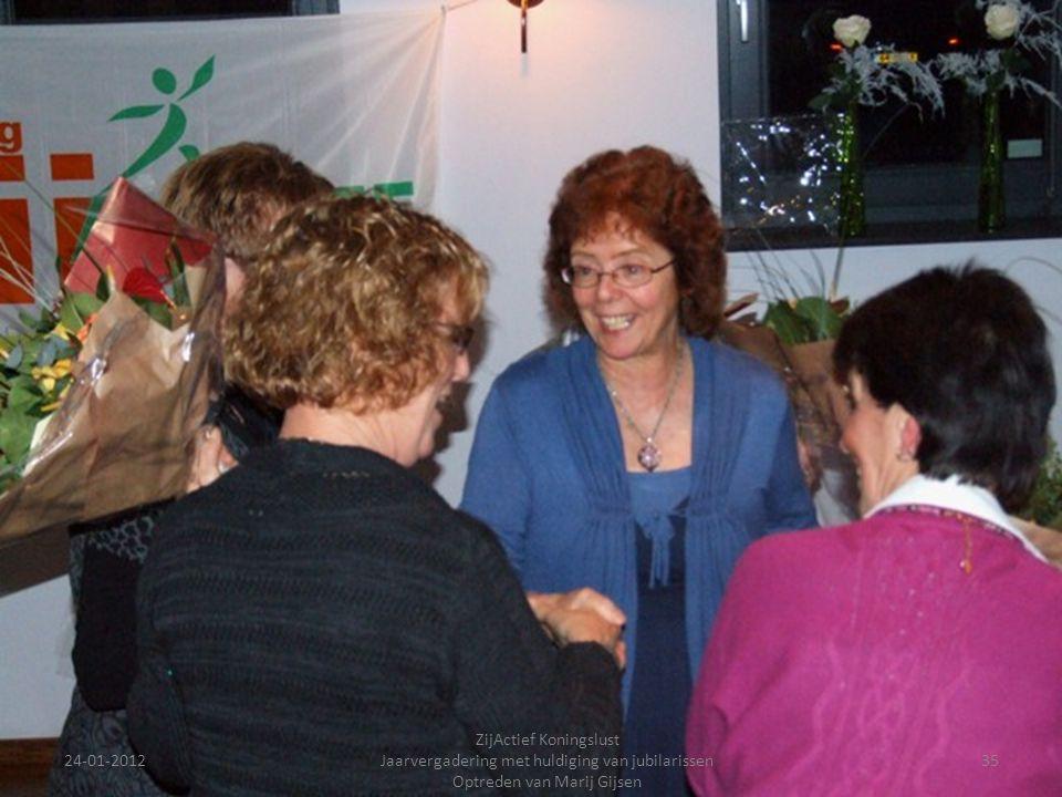 24-01-201235 ZijActief Koningslust Jaarvergadering met huldiging van jubilarissen Optreden van Marij Gijsen