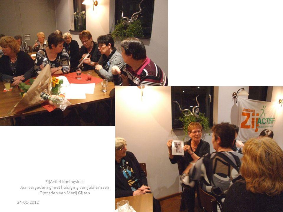24-01-201236 ZijActief Koningslust Jaarvergadering met huldiging van jubilarissen Optreden van Marij Gijsen