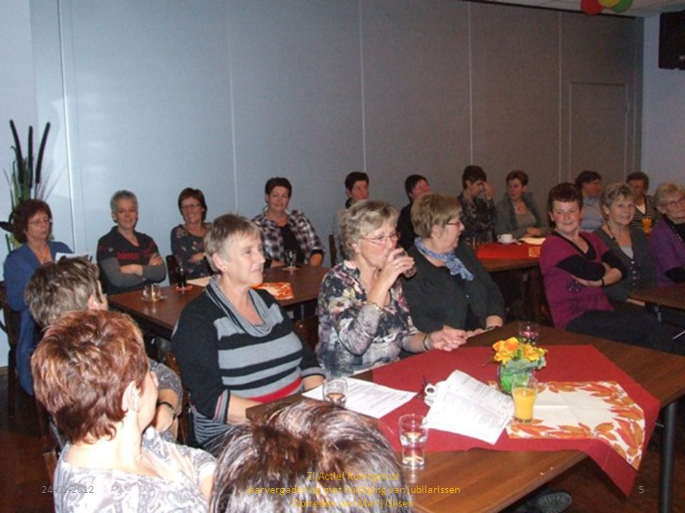 24-01-20125 ZijActief Koningslust Jaarvergadering met huldiging van jubilarissen Optreden van Marij Gijsen