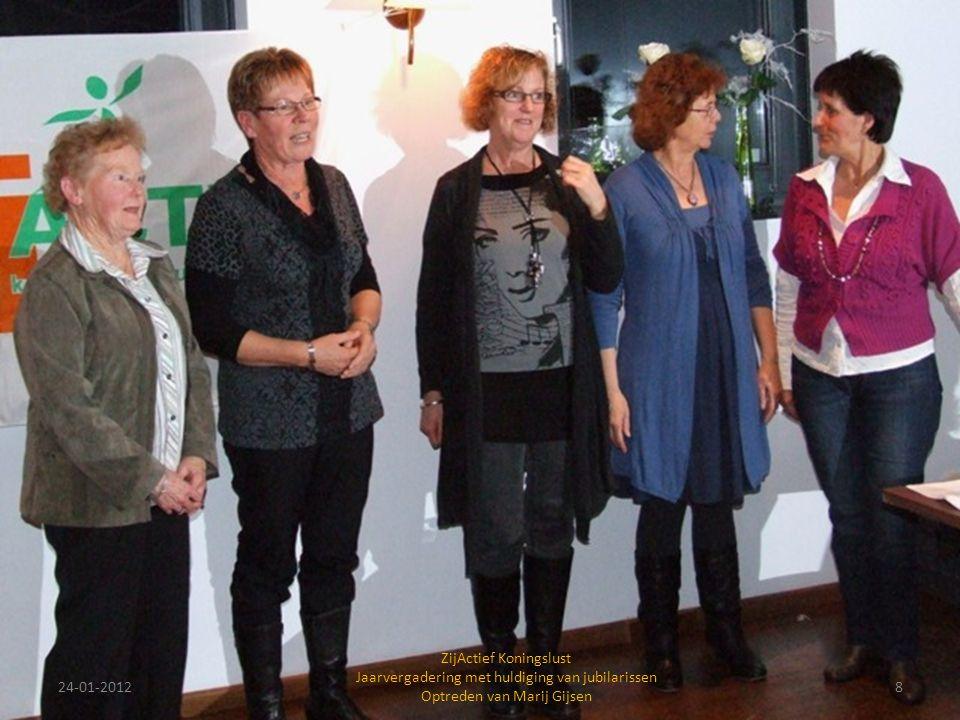 24-01-20128 ZijActief Koningslust Jaarvergadering met huldiging van jubilarissen Optreden van Marij Gijsen