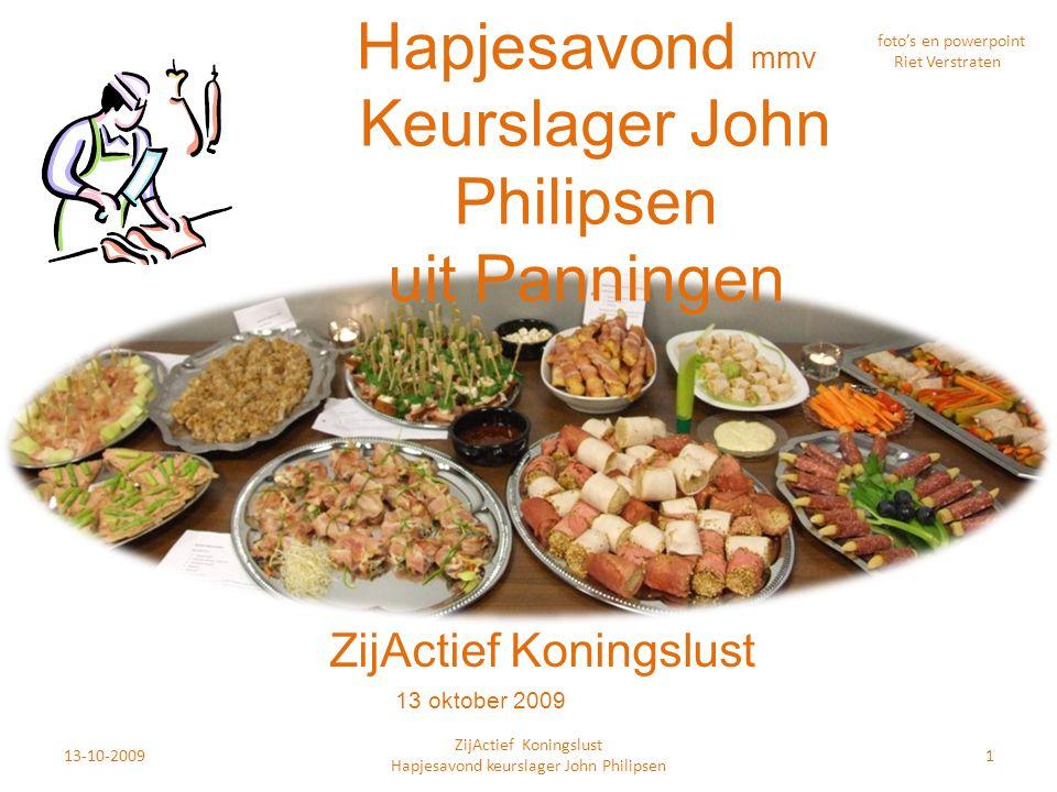 Hapjesavond mmv Keurslager John Philipsen uit Panningen foto's en powerpoint Riet Verstraten 13-10-20091 ZijActief Koningslust Hapjesavond keurslager