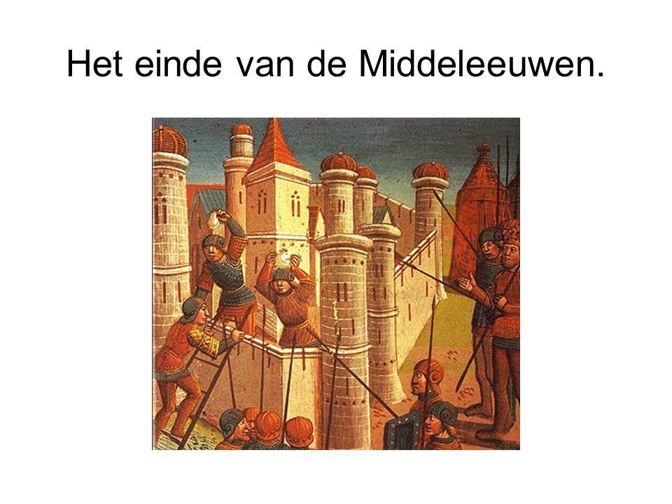Het einde van de Middeleeuwen.