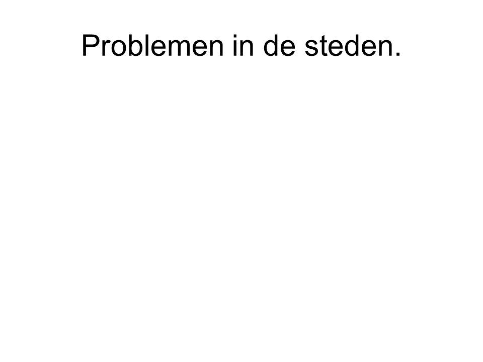 Problemen in de steden.