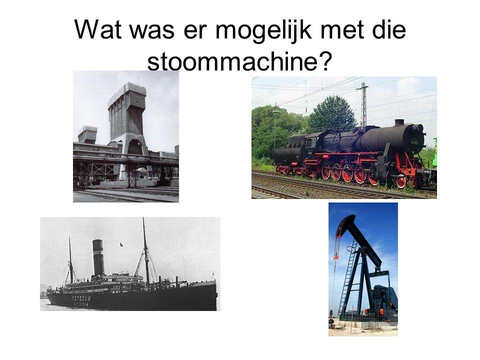 Wat was er mogelijk met die stoommachine?