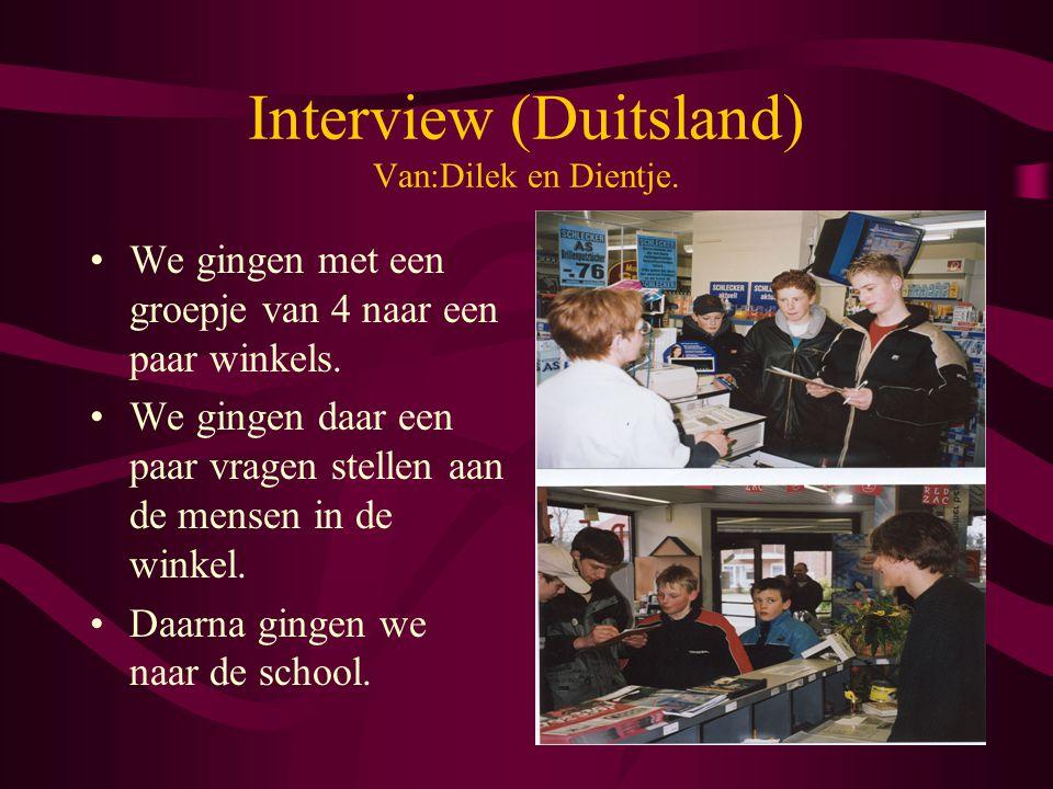 Interview (Duitsland) Van:Dilek en Dientje.We gingen met een groepje van 4 naar een paar winkels.