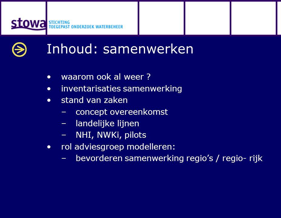 Inhoud: samenwerken waarom ook al weer ? inventarisaties samenwerking stand van zaken –concept overeenkomst –landelijke lijnen –NHI, NWKi, pilots rol