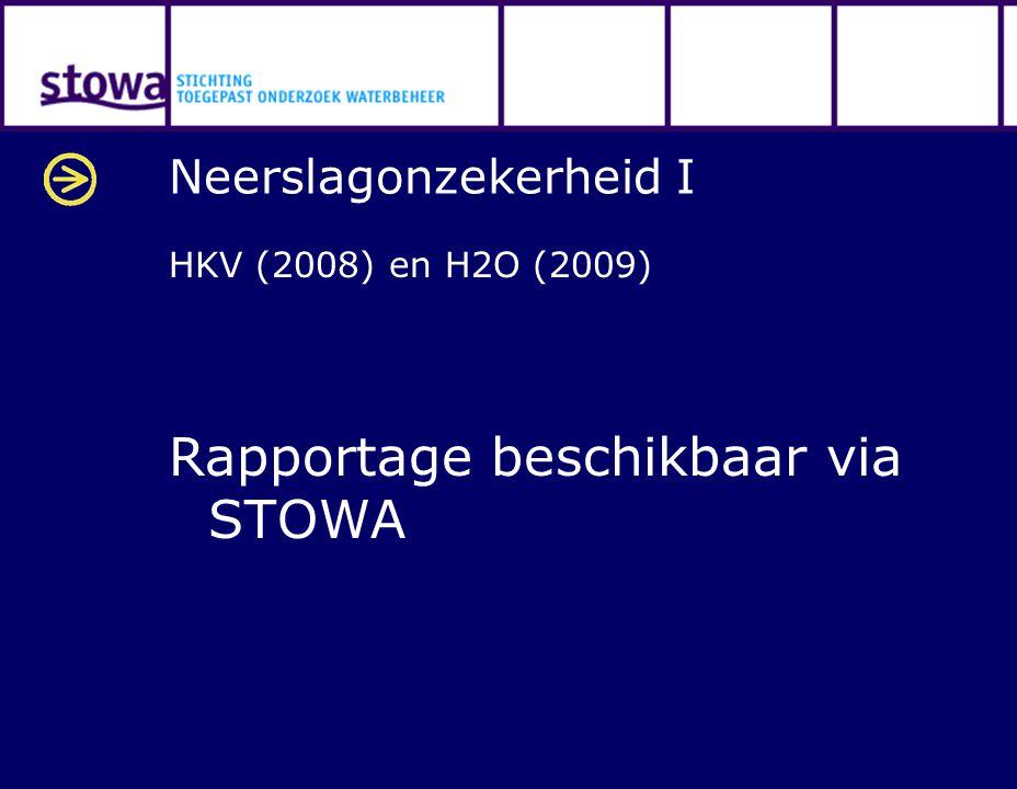 Neerslagonzekerheid I HKV (2008) en H2O (2009) Rapportage beschikbaar via STOWA